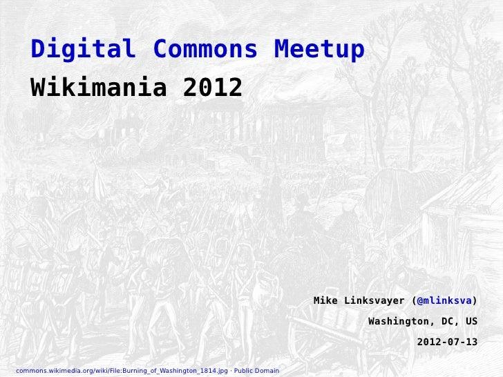 Digital Commons Meetup at Wikimania 2012