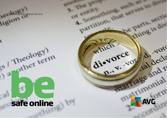 Dealing With Digital Divorce												 besafeonline
