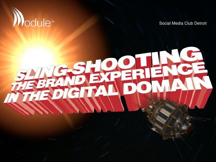 Sling-Shooting the Brand Experience in the Digital Domain
