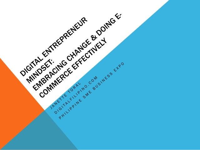 Digital Entrepreneur Mindset: Embracing Change and Doing E-Commerce Effectively by Janette Toral