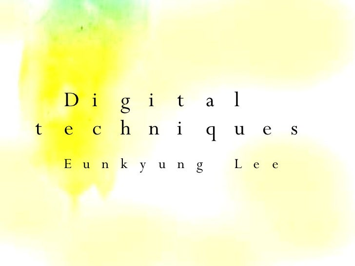 Digital techniques- EunKyungLee