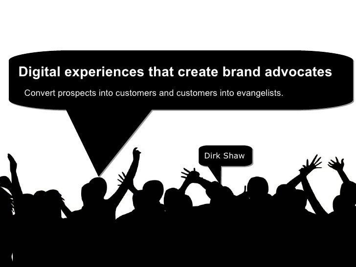 Digital Experiences That Create Brand Advocates Slideshare