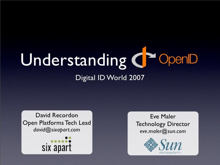 Understanding                    Digital ID World 2007       David Recordon                         Eve Maler Open Platfor...