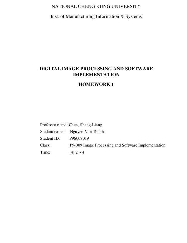 NATIONAL CHENG KUNG UNIVERSITY Inst. of Manufacturing Information & Systems DIGITAL IMAGE PROCESSING AND SOFTWARE IMPLEMEN...