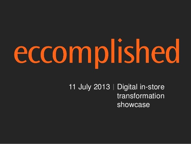 Digital In-Store Transformation Showcase | July 2013