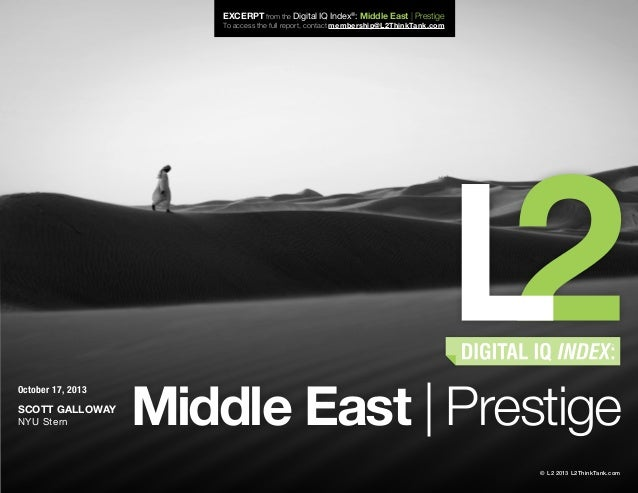 EXCERPT from the Digital IQ Index®: Middle East   Prestige To access the full report, contact membership@L2ThinkTank.com  ...