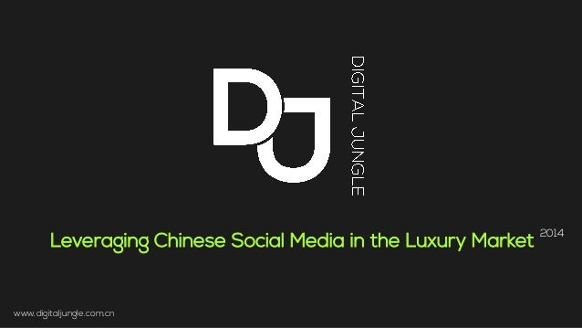 Leveraging Chinese Social Media in the Luxury Market 2014