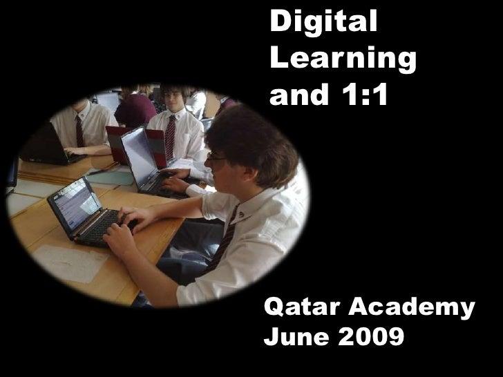 Digital Learning and 1:1     Qatar Academy June 2009