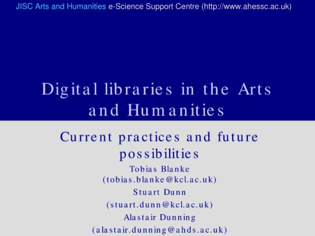 Digital libraries in the Arts and Humanities – Current practices and future possibilities