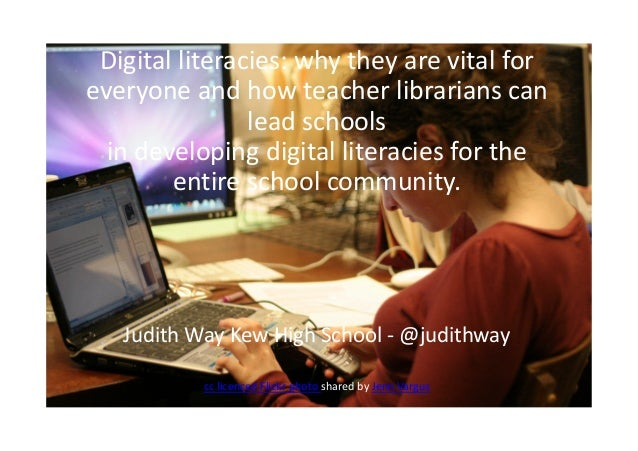 Digital literacies: why they are vital for everyone and how teacher librarians can lead schools in developing digital lite...