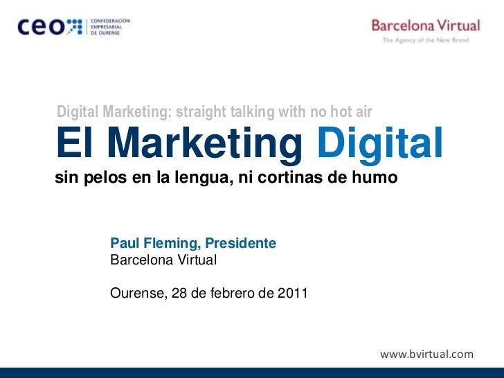 El Marketing Digital sin pelos en la lengua, ni cortinas de humo / Digital Marketing: straight talking with no hot air