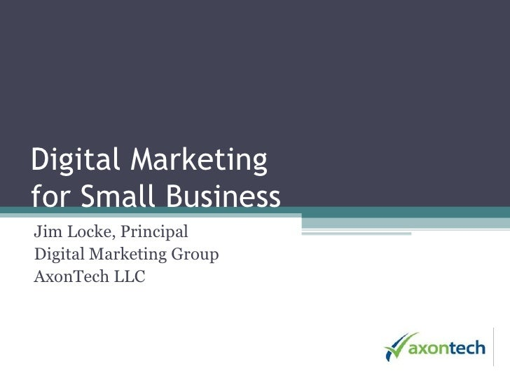 Digital Marketingfor Small Business<br />Jim Locke, Principal<br />ResultWorx Technology Group<br />