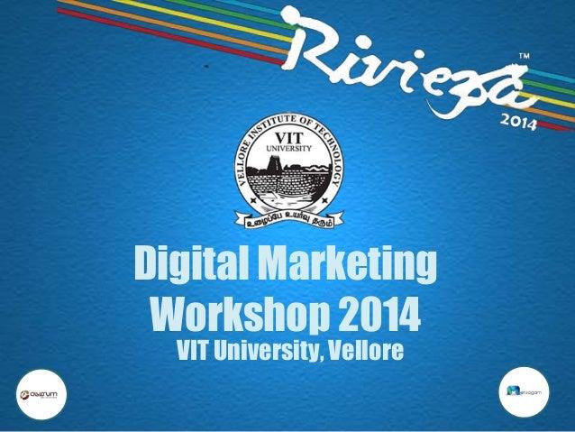 Digital Marketing Workshop 2014 at VIT University Vellore.