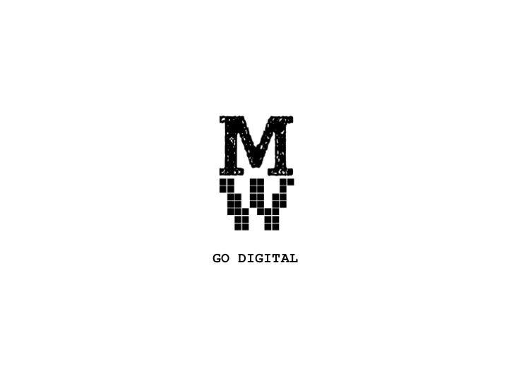 Go digital<br />