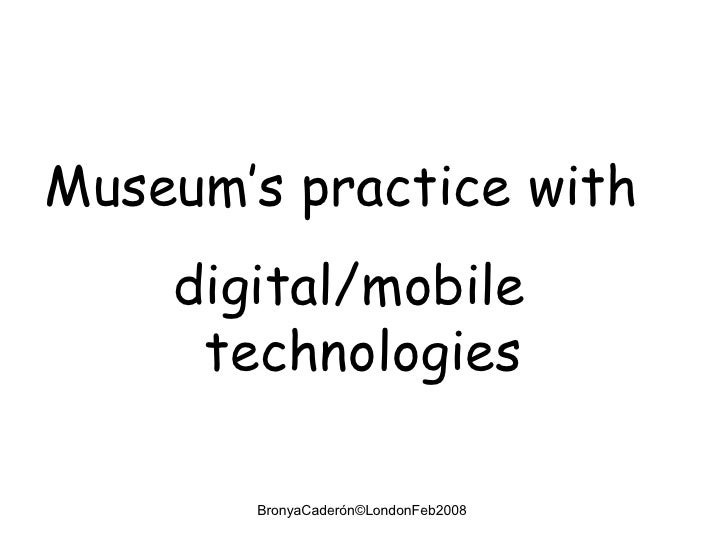 Museum's practice with  digital/mobile technologies