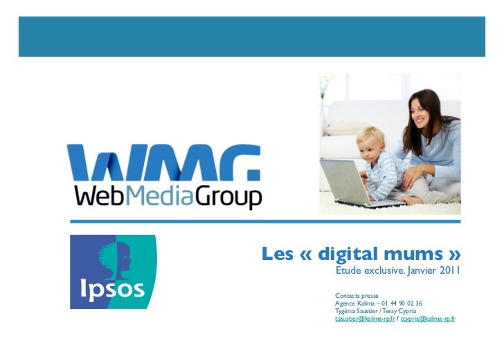 Les « digital mums »	        Etude exclusive. Janvier 2011	        Contacts presse	                             	        A...