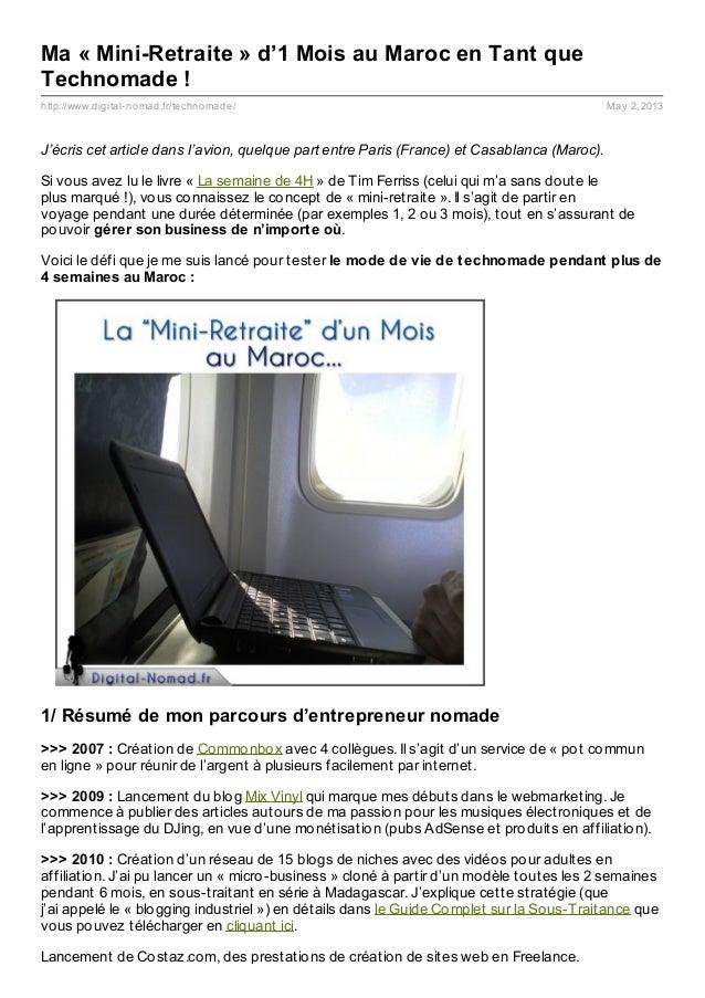 http://www.digital-nomad.fr/technomade/ May 2, 2013Ma « Mini-Retraite » d'1 Mois au Maroc en Tant queTechnomade !J'écris c...