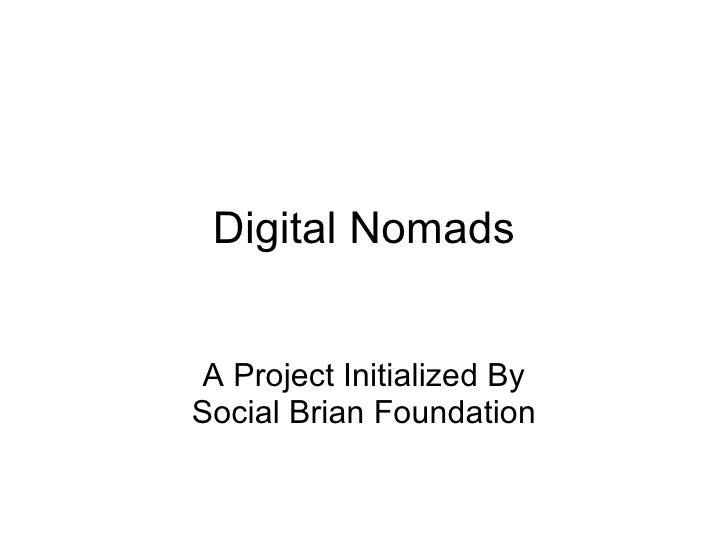 Digital Nomads A Project Initialized By Social Brian Foundation
