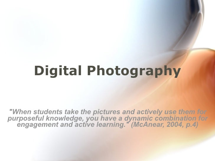 """Digital Photography """"When students take the pictures and actively use them for purposeful knowledge, you have a dynam..."""