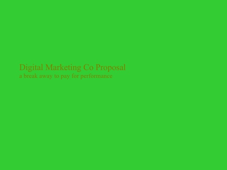 Digital Marketing Co Proposal a break away to pay for performance