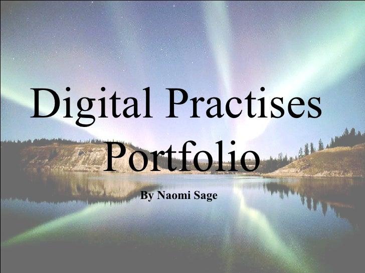 Digital Practises  Portfolio By Naomi Sage