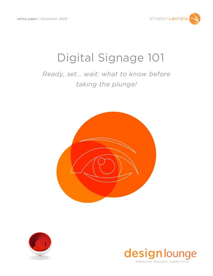 white paper | November 2009                          Digital Signage 101              Ready, set… wait: what to know befor...