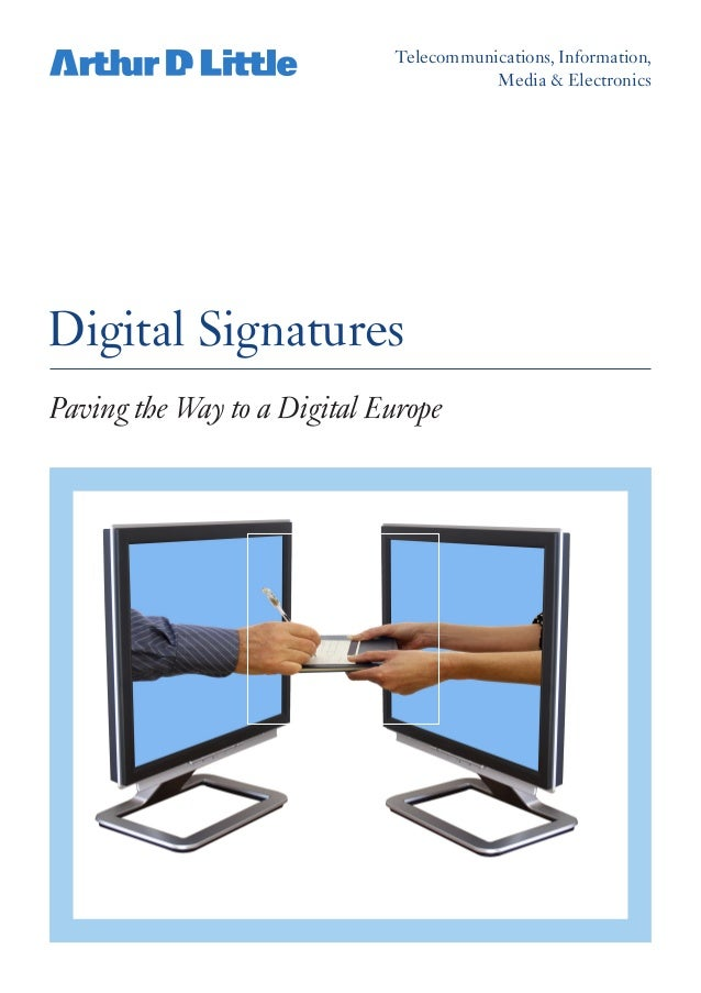 Telecommunications, Information, Media & Electronics Paving the Way to a Digital Europe Digital Signatures