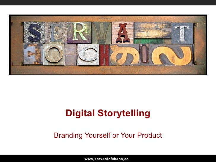 Digital Storytelling Branding Yourself or Your Product