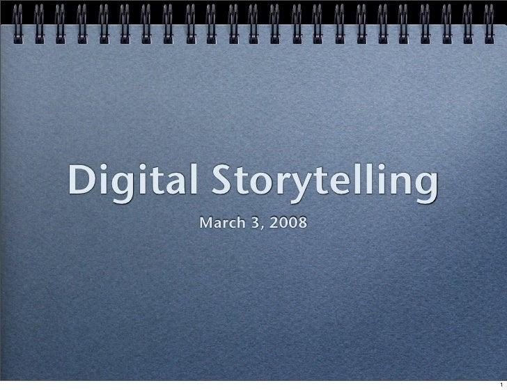 Digital Storytelling        March 3, 2008                            1