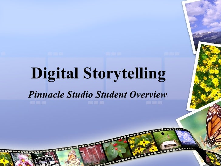 Digital Storytelling Student Overview