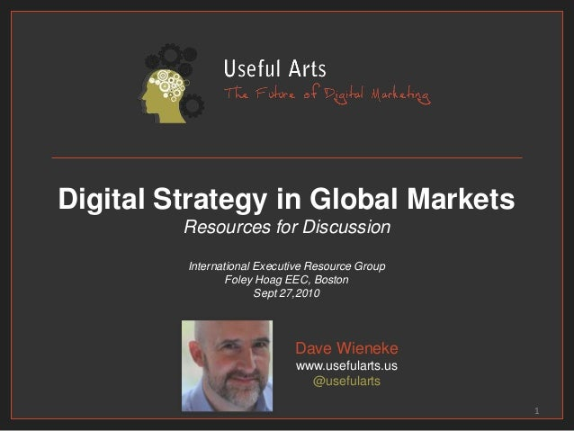 Digital Strategy in Global Markets Resources for Discussion International Executive Resource Group Foley Hoag EEC, Boston ...
