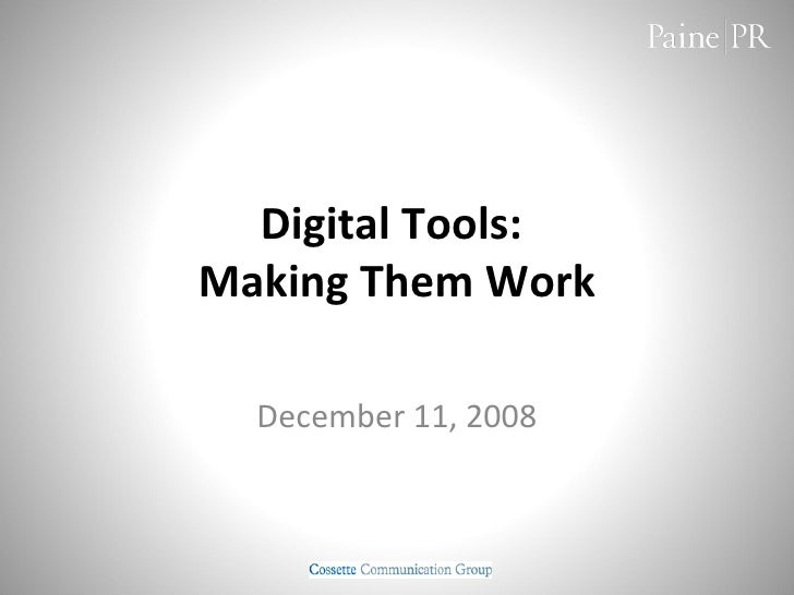 Digital Tools:  Making Them Work December 11, 2008