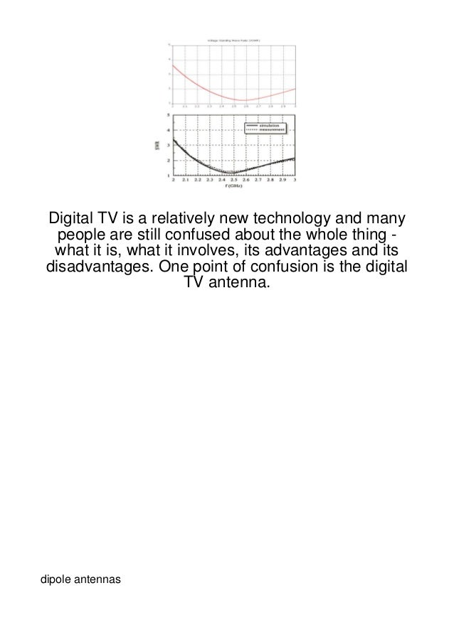 Digital TV is a relatively new technology and many   people are still confused about the whole thing -  what it is, what i...