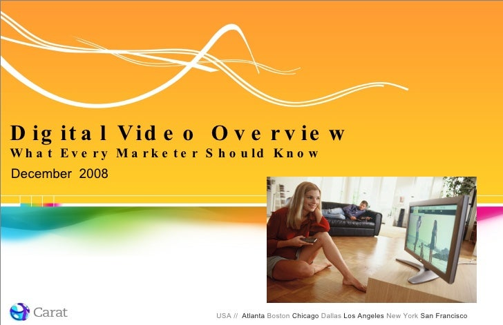 Digital Video Overview What Every Marketer Should Know December  2008