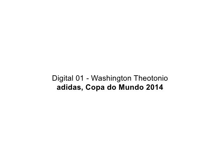 Digital 01 - Washington Theotonio  adidas, Copa do Mundo 2014