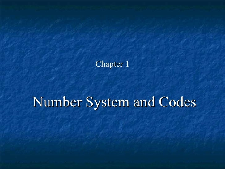 Chapter 1 Number System and Codes