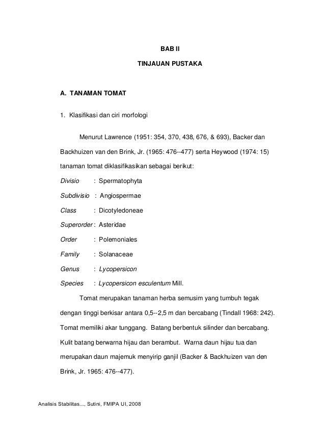 BAB II TINJAUAN PUSTAKA A. TANAMAN TOMAT 1. Klasifikasi dan ciri morfologi Menurut Lawrence (1951: 354, 370, 438, 676, & 6...