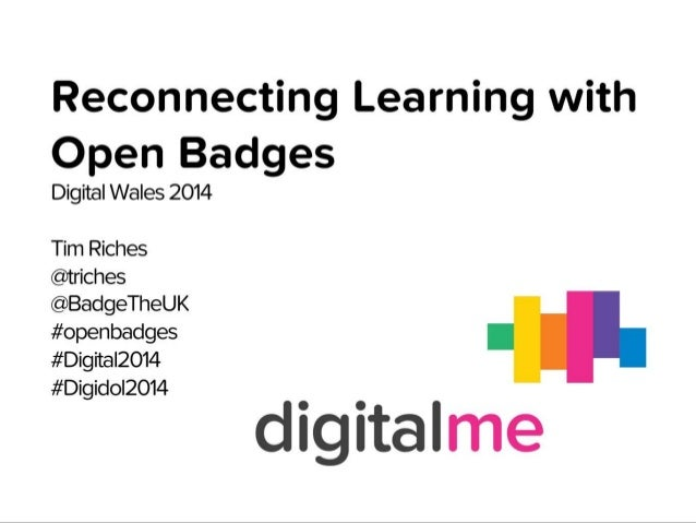 Reconnecting learning with Open Badges Digital Wales 2014