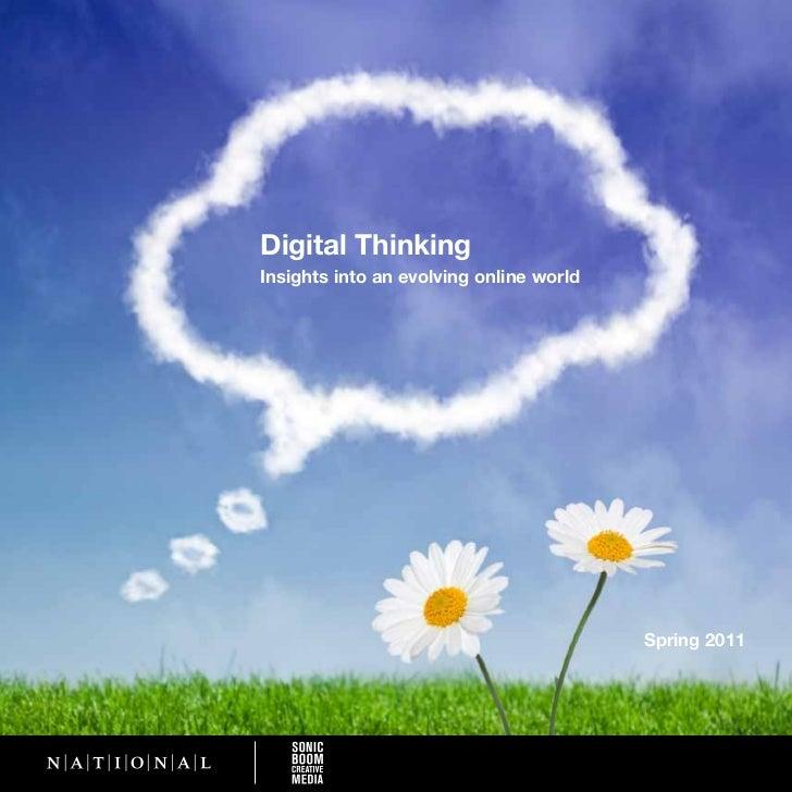 Digital ThinkingInsights into an evolving online world                                         Spring 2011