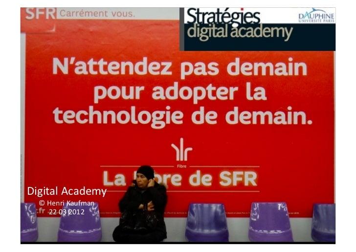 Digital Academy    © Henri Kaufman         22 03 2012