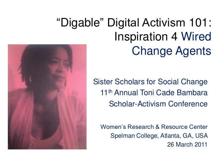"""Digable"" Digital Activism 101:Inspiration 4 Wired Change Agents <br />Sister Scholars for Social Change<br />11th Annual ..."