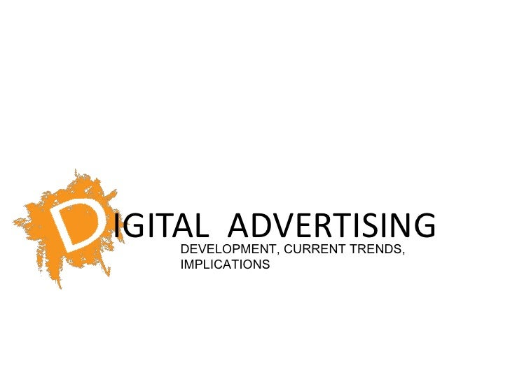 SUSTAINING ENGAGEMENT IN DIGITAL ADVERTISING<br />IGITAL  ADVERTISING<br />DEVELOPMENT, CURRENT TRENDS, IMPLICATIONS<br />
