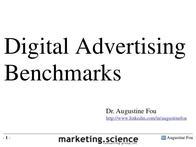 Augustine Fou- 1 -Dr. Augustine Fouhttp://www.linkedin.com/in/augustinefouDigital AdvertisingBenchmarks