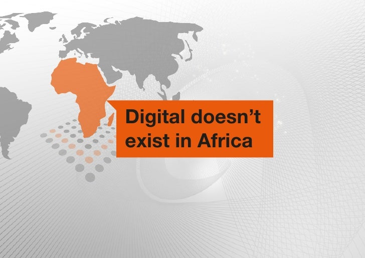 Digital doesn'texist in Africa