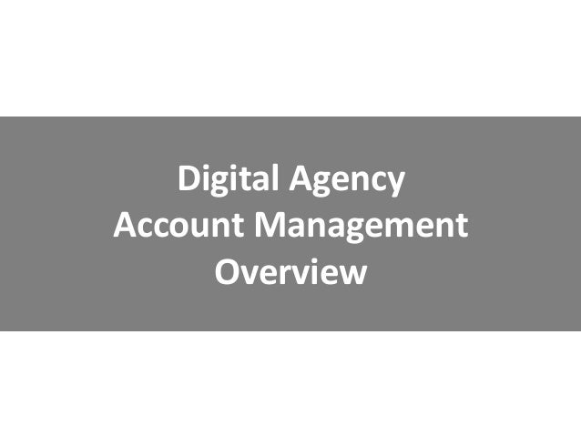 Digital Agency Account Management Overview
