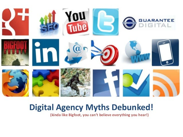Grow Your Business!  Digital Agency Myths Debunked! (kinda like Bigfoot, you can't believe everything you hear!)