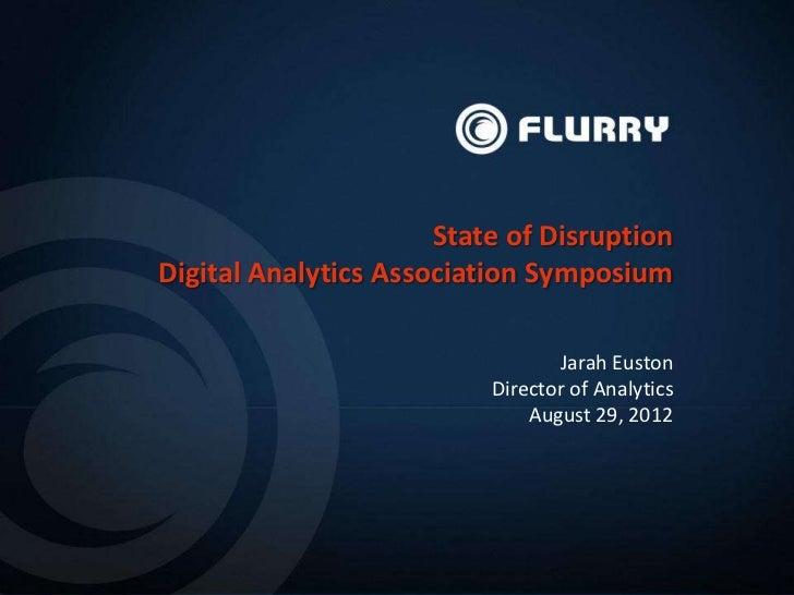 State of DisruptionDigital Analytics Association Symposium                                 Jarah Euston                   ...