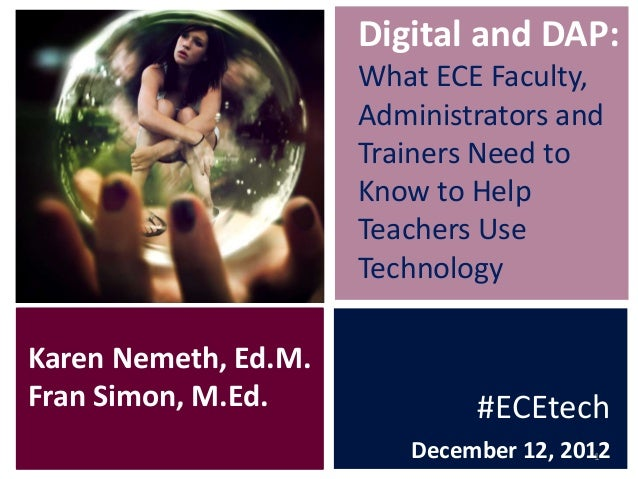 Digital and DAP: What ECE Faculty, Administrators and Trainers Need to Know to Help Teachers Use Technology