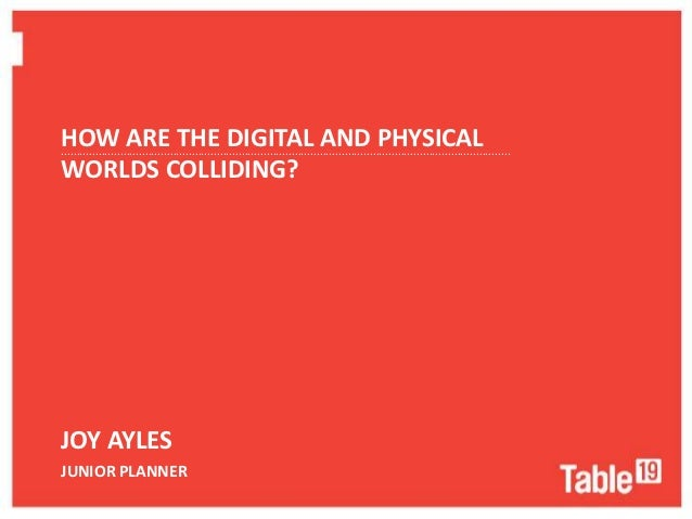 How the Digital and Physical worlds are merging.