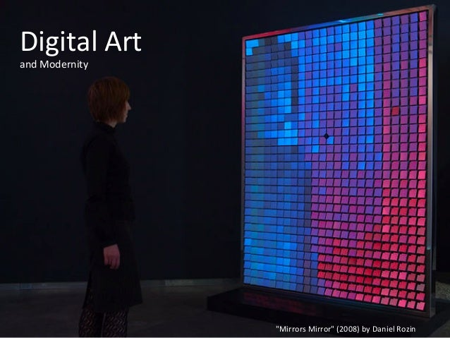 Digital	   Art	   	    and	   Modernity	   	     	    	    	    	    	    	    	    	    	    	    	    	    	    	   	   ...